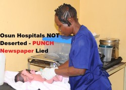 Osun Hospitals NOT Deserted - Punch newspaper Lied,
